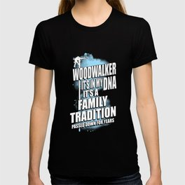 woodwalker it is in my it is a dna family tradition passed down for years lineman father T-shirt