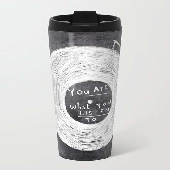you are what you listen to Metal Travel Mug
