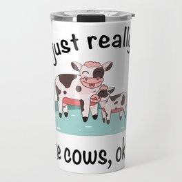 I Just Really Like Cows Ok Farm Farmer Gift Travel Mug