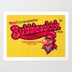 BUBBLASSKICK Art Print