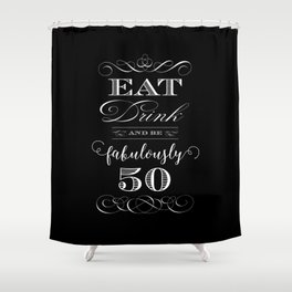 Fabulously Fifty Birthday Shower Curtain