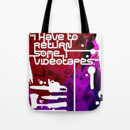 """CLASSIC HORROR QUOTES :: AMERICAN PSYCHO :: """"I HAVE TO RETURN SOME VIDEOTAPES"""" Tote Bag"""