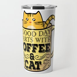 "Great Coffee T-shirt For Caffeine Lovers ""A Good Day Starts With Coffee & Cat"" T-shirt Design Travel Mug"