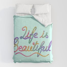 Life is beautiful Comforters