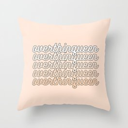 the queen of overthinking Throw Pillow