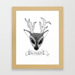 Never Fear My Dear Framed Art Print
