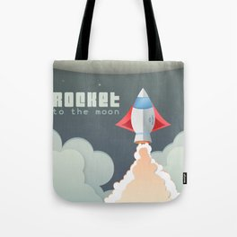 Rocket to the moon! Tote Bag