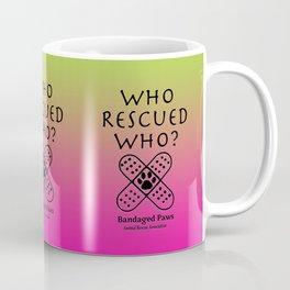 Who Rescued Who?  Coffee Mug