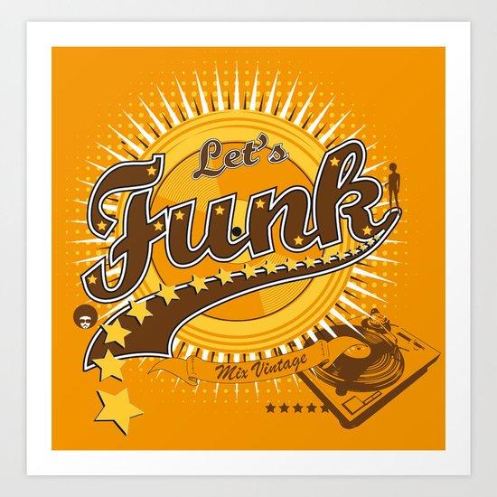 Let's Funk Art Print