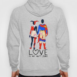 LOVE is no BUTT Joke - Super H Q Hoody