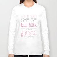 fierce Long Sleeve T-shirts featuring Fierce by BySamantha | Samantha Ranlet