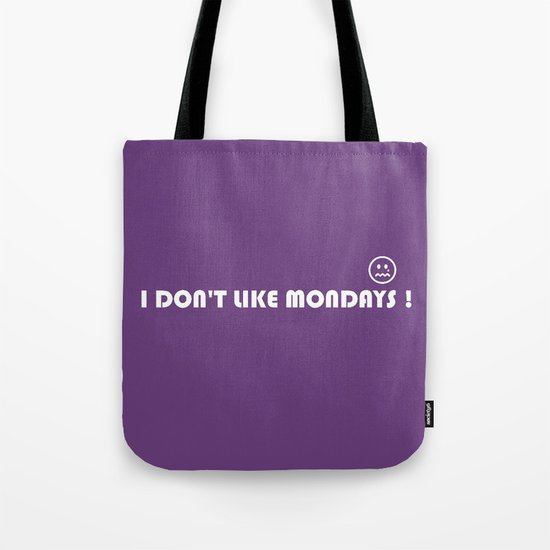 I DONT LIKE MONDAYS Tote Bag