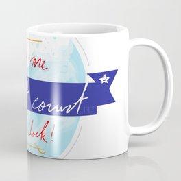Make It Count Coffee Mug