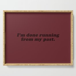 Done Running from my Past Serving Tray