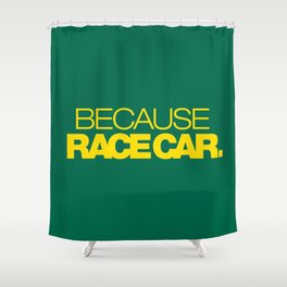 BECAUSE RACE CAR v5 HQvector Shower Curtain