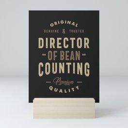 Director Of Bean Counting Mini Art Print