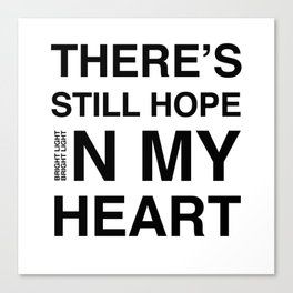 Feel It 'There's Still Hope In My Heart' Canvas Print