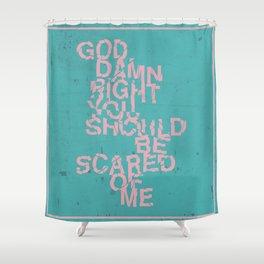 God Damn Right Shower Curtain