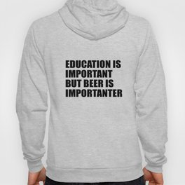 education is important funny quote Hoody