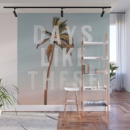 Days Like These Wall Mural
