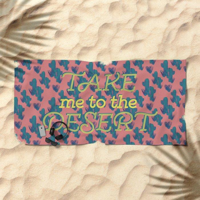 Take me to the Desert #society6 #decor #buyart Beach Towel