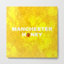 Manchester Honey 2 Metal Print