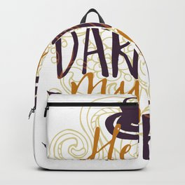 Coffee Hello Darkness My Old Friend Backpack