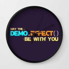 May the demo effect be with you v2 Wall Clock