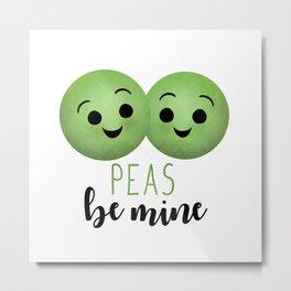 Peas Be Mine Metal Print