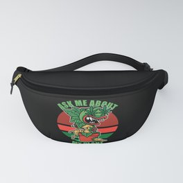 Ask me about my plants horror weed Fanny Pack
