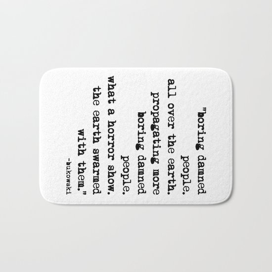 Charles Bukowski Typewriter Quote People Bath Mat