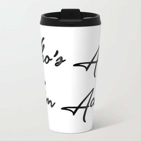Who's Ace? I'm Ace! Metal Travel Mug