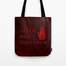 Satan Was A Southpaw Tote Bag