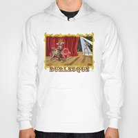 burlesque Hoodies featuring BURLESQUE by Alessandro Ardy