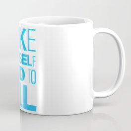 Make Yourself Hard to Kill Coffee Mug