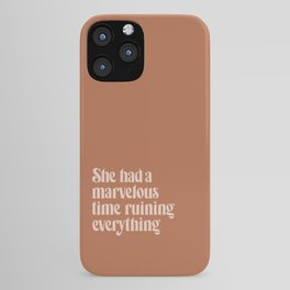 She Had a Marvelous Time Ruining Everything | Pink | Hand Lettered Typography iPhone Case