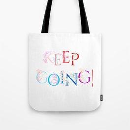 Keep going! Tote Bag