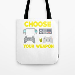 Choose Your Weapon Gaming Controllers Videogames Keyboard Mouse Joystick Gamers Gift Tote Bag