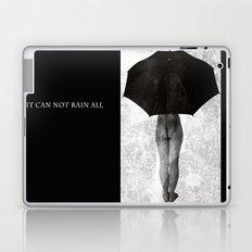 it can not rain all Laptop & iPad Skin