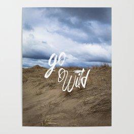 Go Wild Sand Dune Beach Print Poster