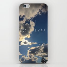 F L Y   A W A Y iPhone Skin