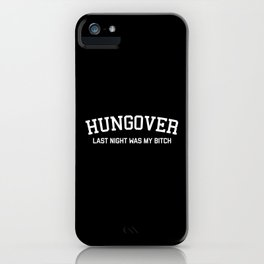 Hungover Funny Quote iPhone Case