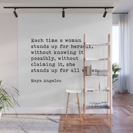 Each Time A Woman Stands Up For Herself, Maya Angelou Quote, Feminist Quote, Feminism Quote, Motivational Quote Wall Mural