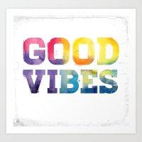 good vibes Art Prints featuring Good Vibes by dan elijah g. fajardo