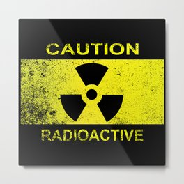 Caution Radioactive Sign Metal Print