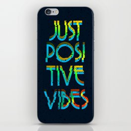 Just Positive Vibes iPhone Skin