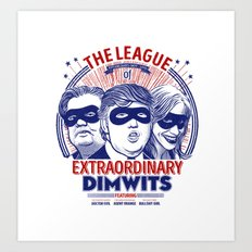 The League of Extraordinary Dimwits Art Print