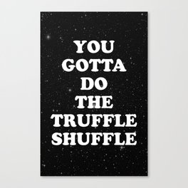 truffle shuffle Canvas Print