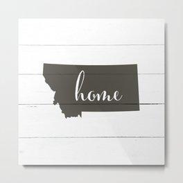 Montana is Home - Charcoal on White Wood Metal Print