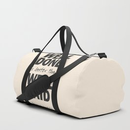 Well done is better than well said, Benjamin Franklin inspirational quote for motivation, work hard Duffle Bag